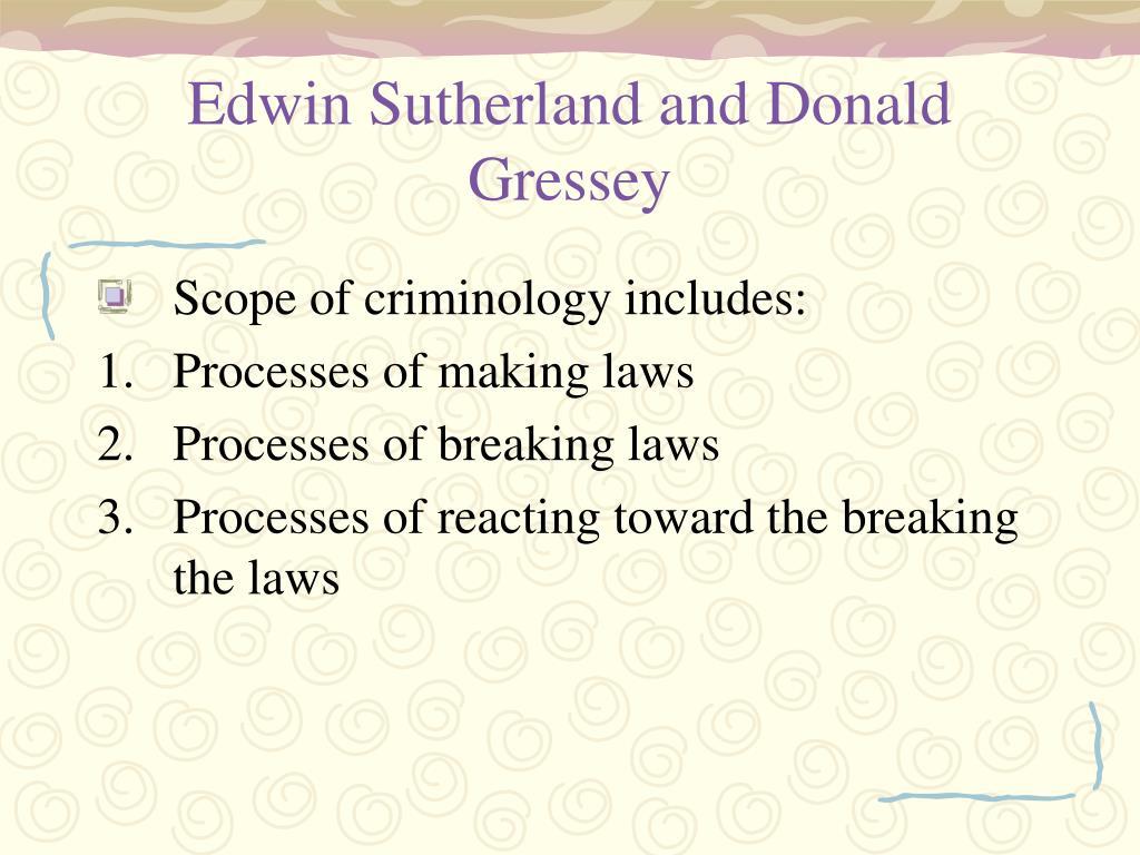 Edwin Sutherland and Donald Gressey