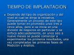 tiempo de implantacion