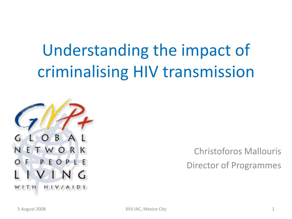 understanding the impact of criminalising hiv transmission l.