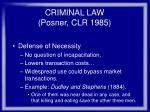 criminal law posner clr 198571
