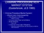 criminal procedure as a market system easterbrook jls 198376