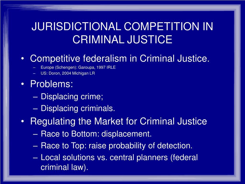 JURISDICTIONAL COMPETITION IN CRIMINAL JUSTICE