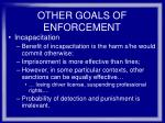 other goals of enforcement37