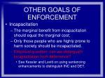 other goals of enforcement39