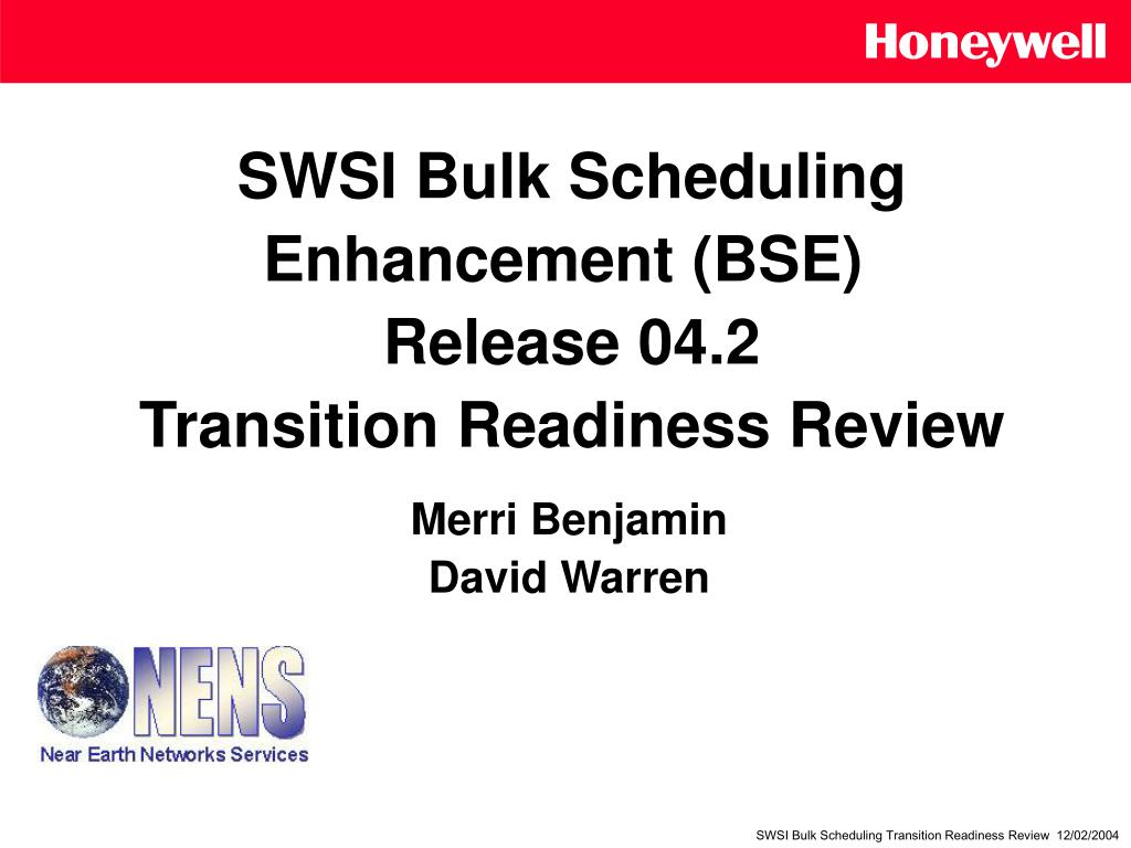 swsi bulk scheduling enhancement bse release 04 2 transition readiness review l.
