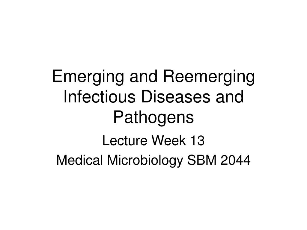 emerging and reemerging infectious diseases and pathogens l.