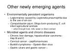 other newly emerging agents