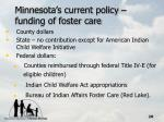 minnesota s current policy funding of foster care