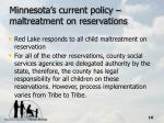 minnesota s current policy maltreatment on reservations