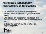 minnesota s current policy maltreatment on reservations17