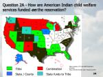 question 2a how are american indian child welfare services funded on the reservation