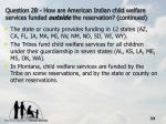 question 2b how are american indian child welfare services funded outside the reservation continued