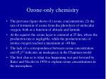 ozone only chemistry11