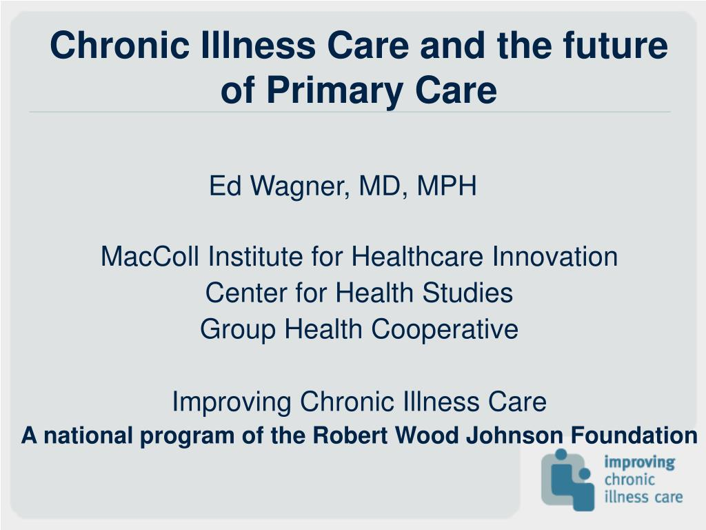 chronic illness care and the future of primary care l.