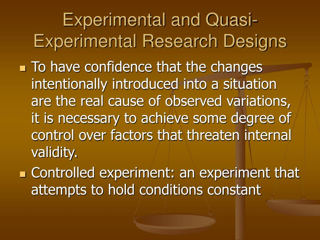 Experimental and Quasi- Experimental Research Designs