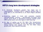 hifu s long term development strategies