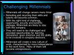 challenging millennials