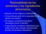rastreabilidad de los alimentos y los ingredientes alimentarios