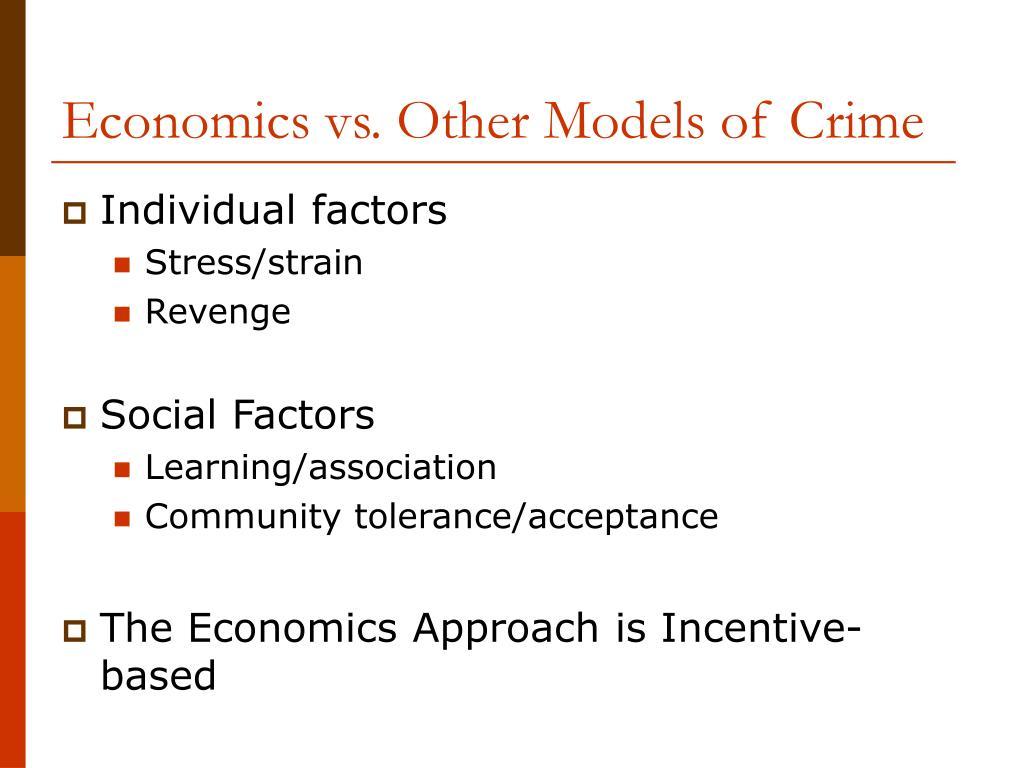 Economics vs. Other Models of Crime
