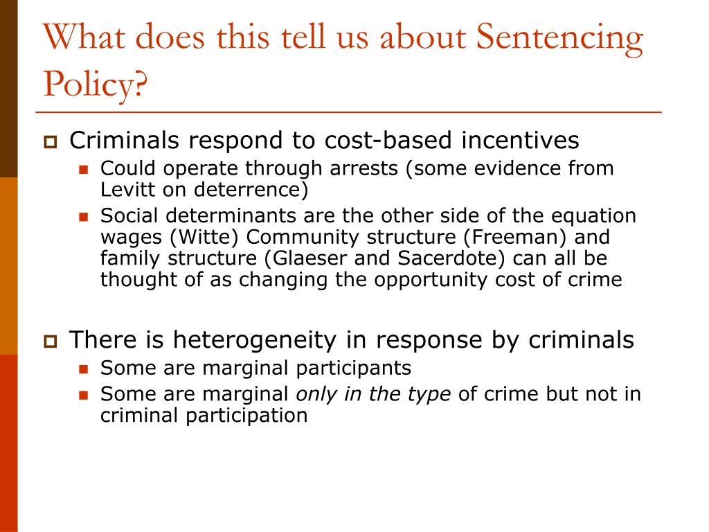 What does this tell us about Sentencing Policy?