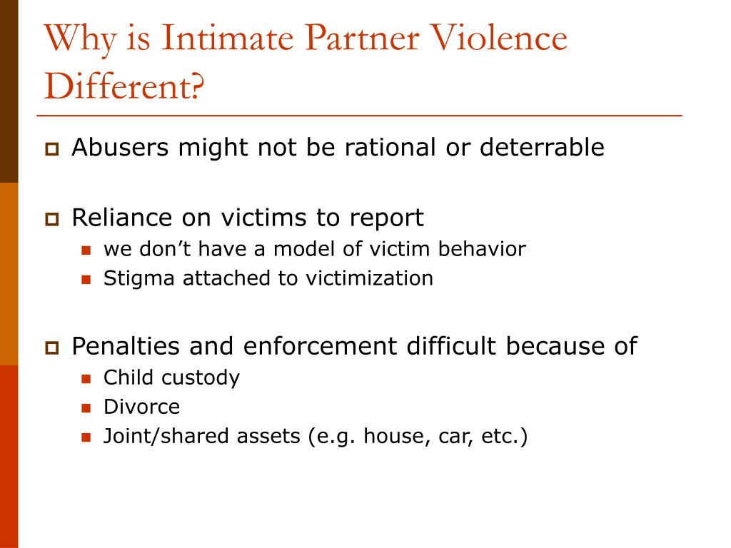 Why is Intimate Partner Violence Different?