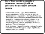 more less familiar concepts of investment demand 2 more generally the decisions of wealth owners