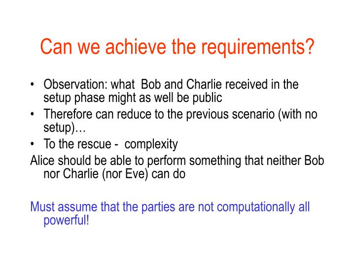 Can we achieve the requirements?