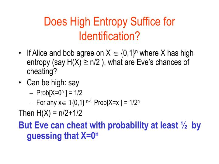 Does High Entropy Suffice for Identification?