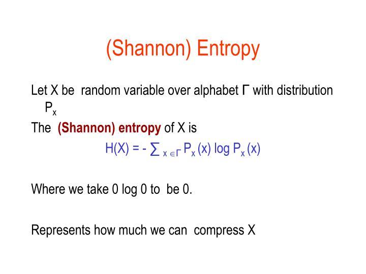 (Shannon) Entropy