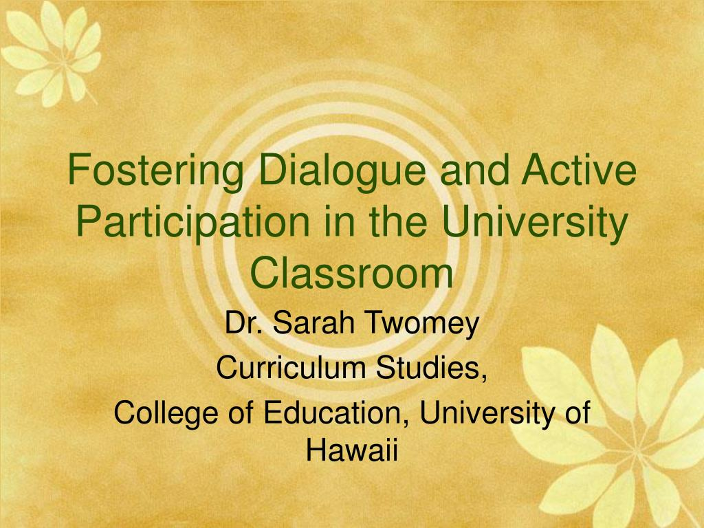 fostering dialogue and active participation in the university classroom l.