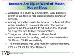 boomers are big on word of mouth not on blogs