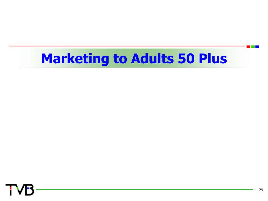 Marketing to Adults 50 Plus