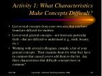 activity 1 what characteristics make concepts difficult