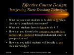 effective course design integrating these teaching techniques