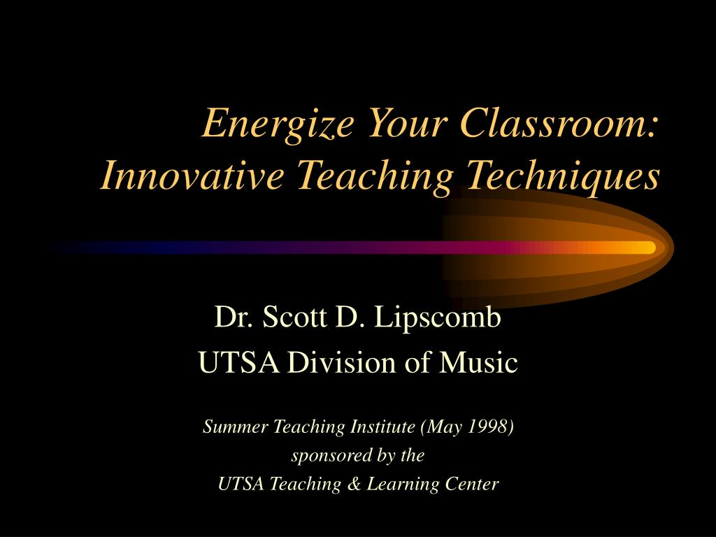 energize your classroom innovative teaching techniques l.