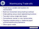 warehousing trade offs