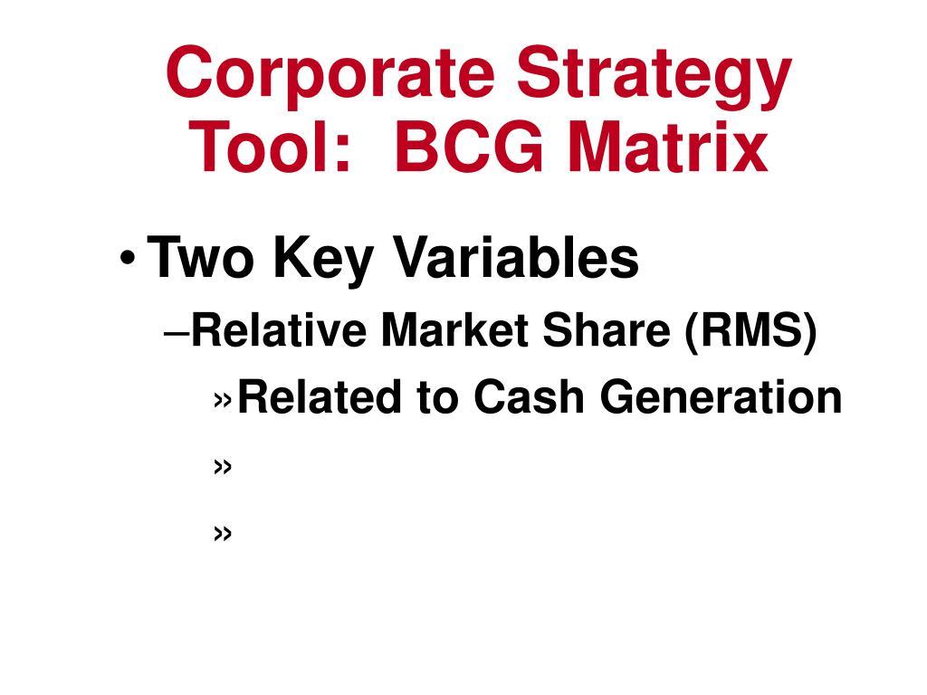 Corporate Strategy Tool:  BCG Matrix