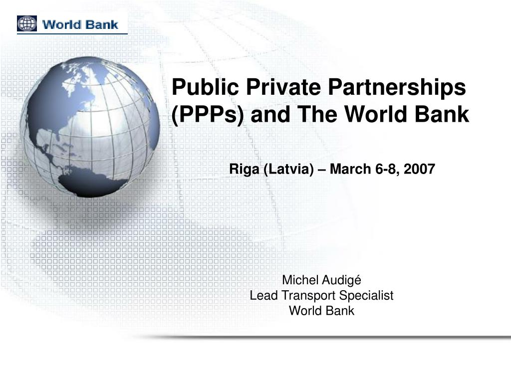 public private partnerships ppps and the world bank l.