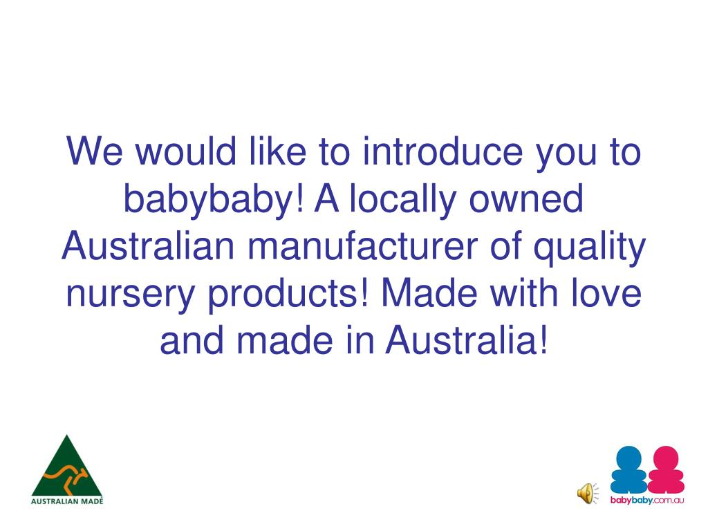 We would like to introduce you to babybaby! A locally owned Australian manufacturer of quality nursery products! Made with love and made in Australia!