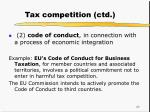 tax competition ctd