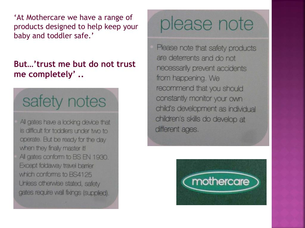 'At Mothercare we have a range of products designed to help keep your baby and toddler safe.'