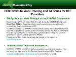 2010 ticket to work training and ta series for mh providers5