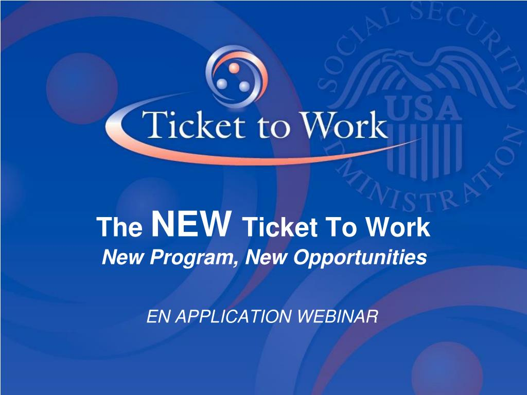 the new ticket to work new program new opportunities l.