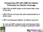 comparing lrp with cme put option premiums for similar coverage