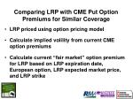 comparing lrp with cme put option premiums for similar coverage27