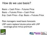 how do we use basis