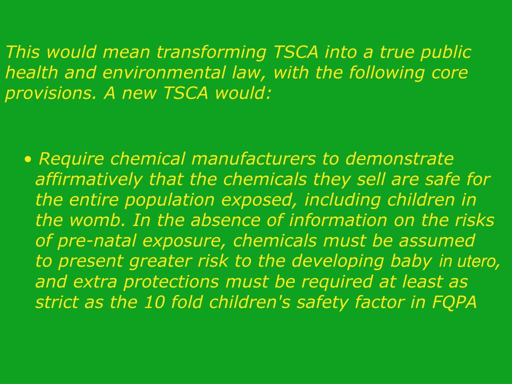This would mean transforming TSCA into a true public