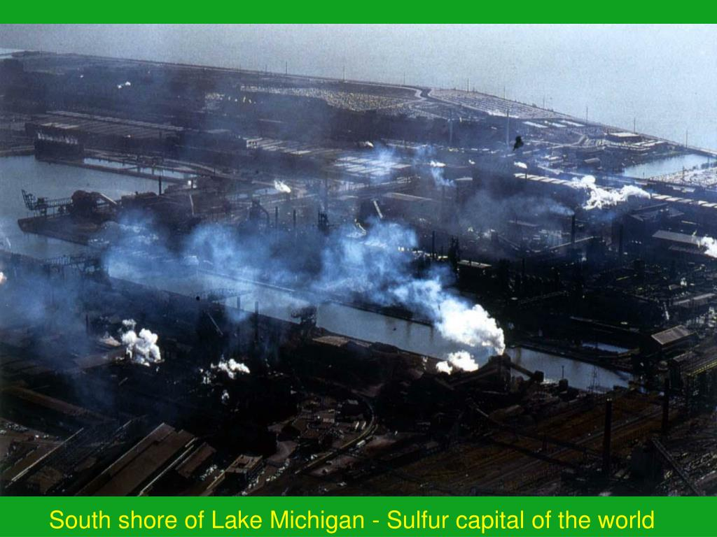 South shore of Lake Michigan - Sulfur capital of the world