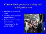 current developments in society and in the justice area