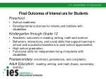 final outcomes of interest are for students